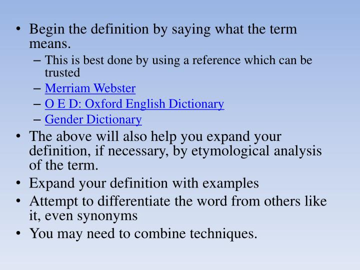 Begin the definition by saying what the term means.