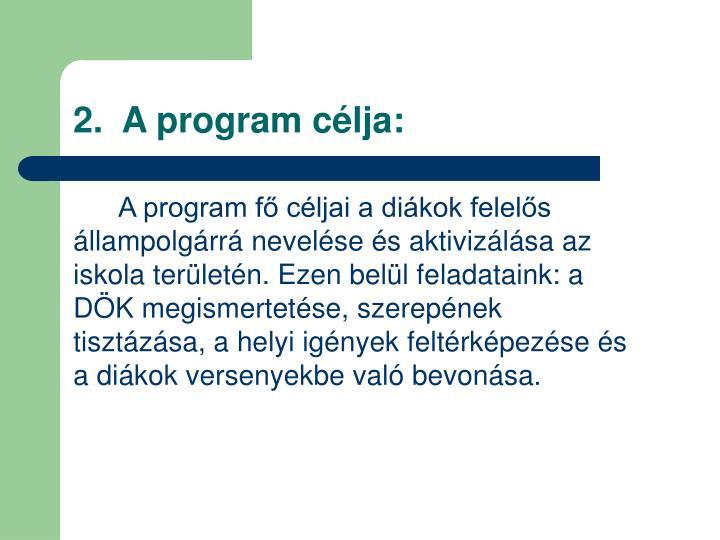 2.  A program célja: