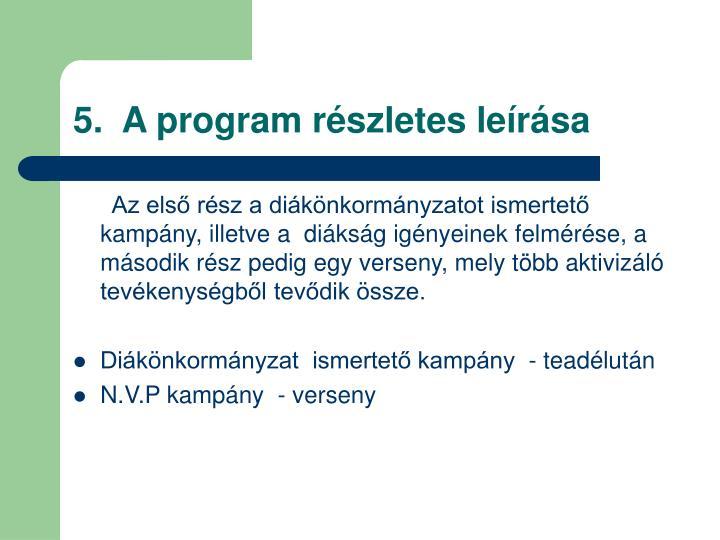 5.  A program részletes le