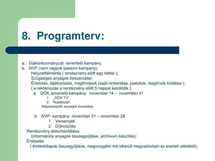 8.  Programterv: