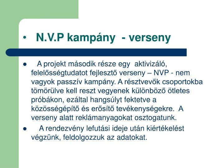 N.V.P kampány  - verseny