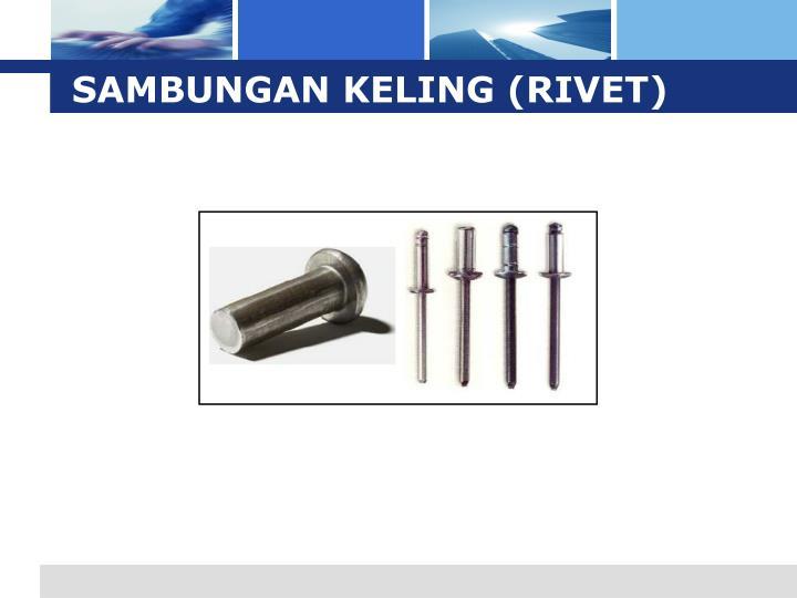 SAMBUNGAN KELING (RIVET)