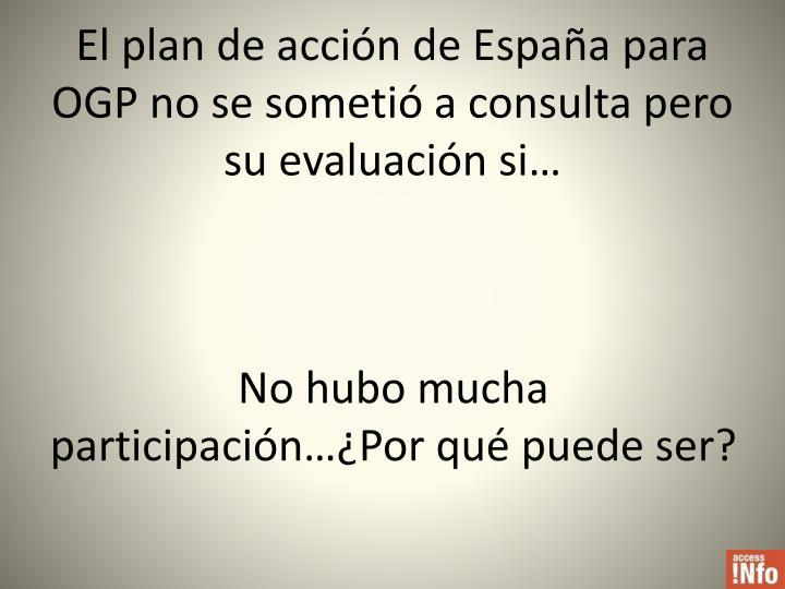 El plan de acción de España para OGP no se sometió a consulta pero su evaluación si…