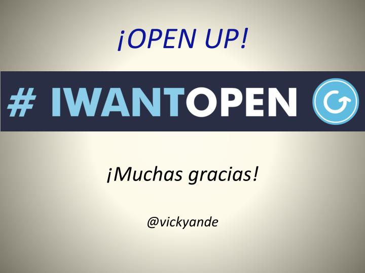 ¡OPEN UP!