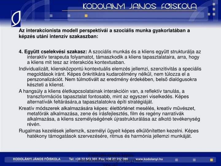 Az interakcionista modell perspektvi a szocilis munka gyakorlatban a kpzs utni intenzv szakaszban: