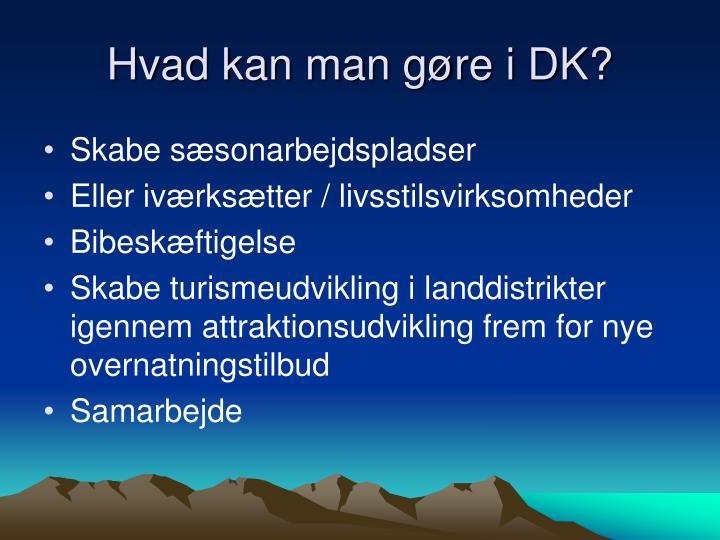 Hvad kan man gøre i DK?