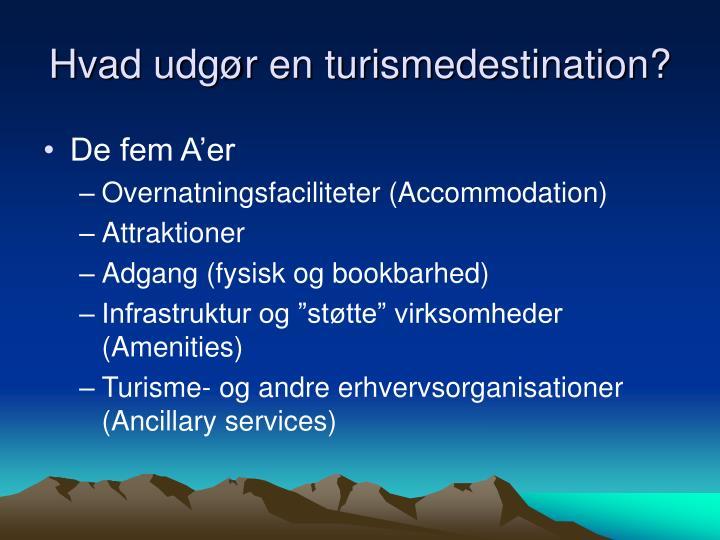 Hvad udgør en turismedestination?
