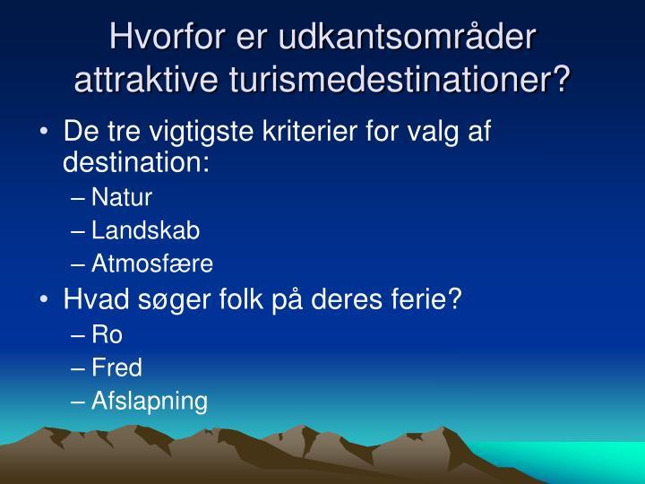 Hvorfor er udkantsområder attraktive turismedestinationer?