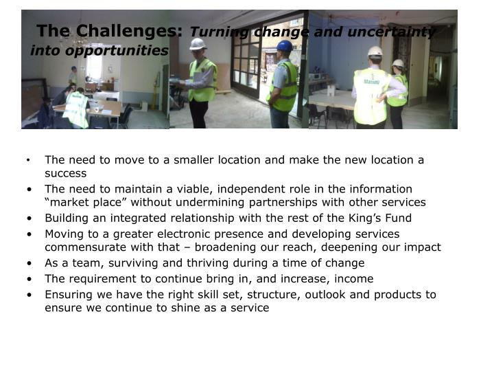 The challenges turning change and uncertainty into opportunities