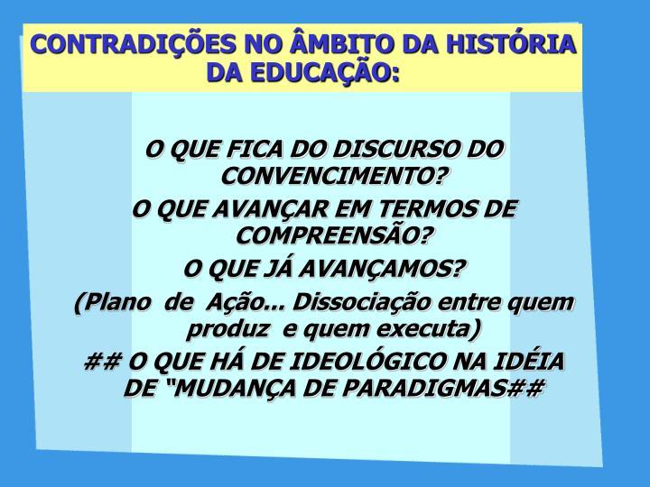 CONTRADIÇÕES NO ÂMBITO DA HISTÓRIA DA EDUCAÇÃO: