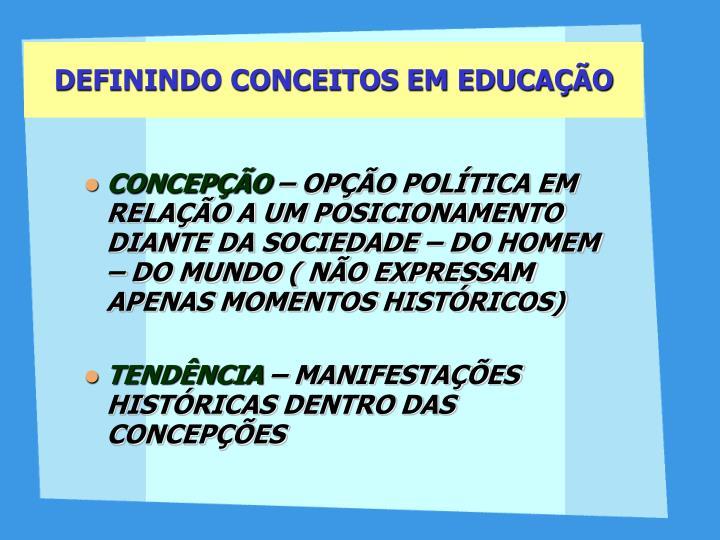 DEFININDO CONCEITOS EM EDUCAÇÃO