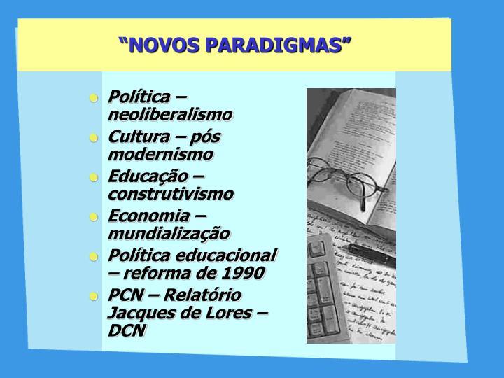 """NOVOS PARADIGMAS"""