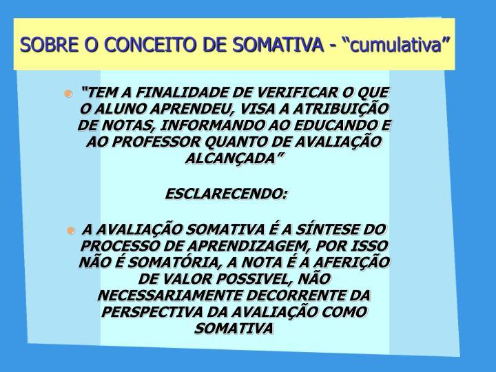 """SOBRE O CONCEITO DE SOMATIVA - """"cumulativa"""""""