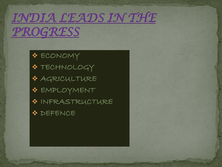 INDIA LEADS IN THE PROGRESS