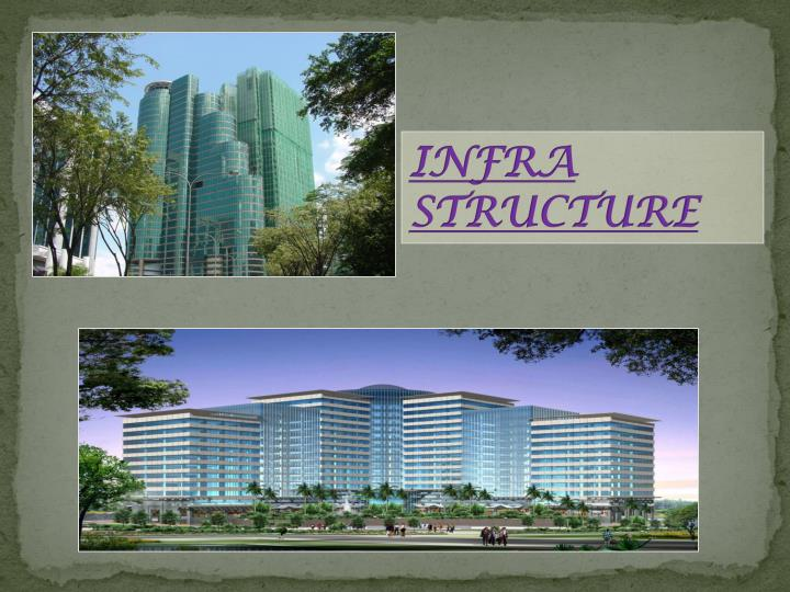 INFRA STRUCTURE