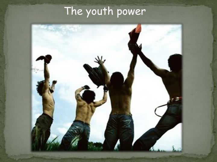 The youth power