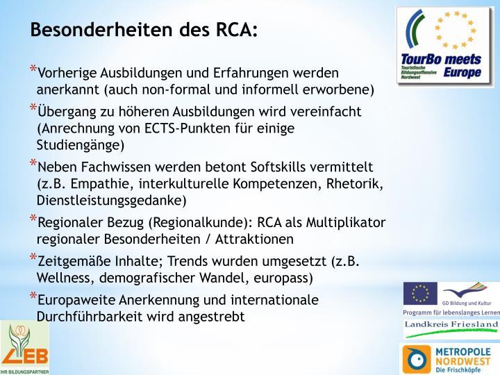 Besonderheiten des RCA: