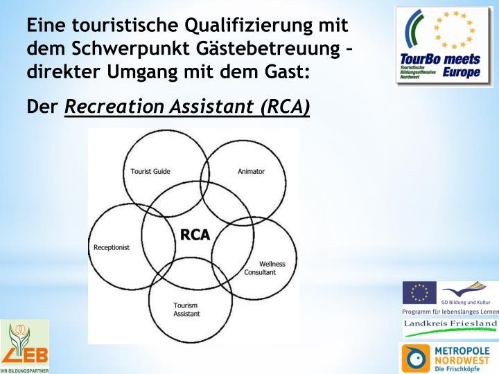 Eine touristische Qualifizierung mit dem Schwerpunkt Gästebetreuung – direkter Umgang mit dem Gast: