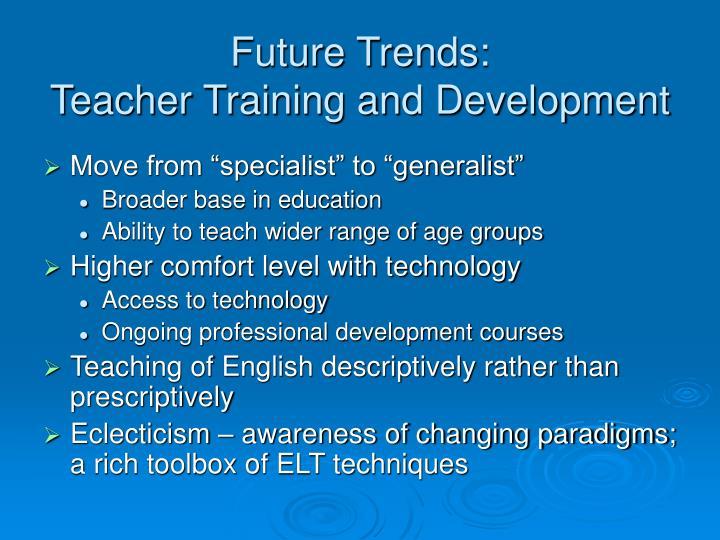 Future Trends: