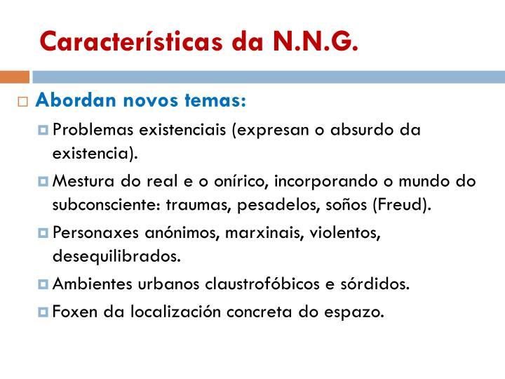 Características da N.N.G.