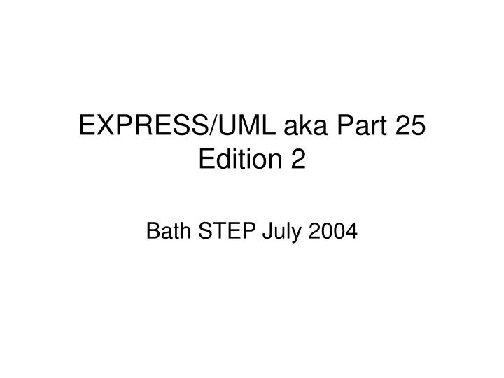 Express uml aka part 25 edition 2