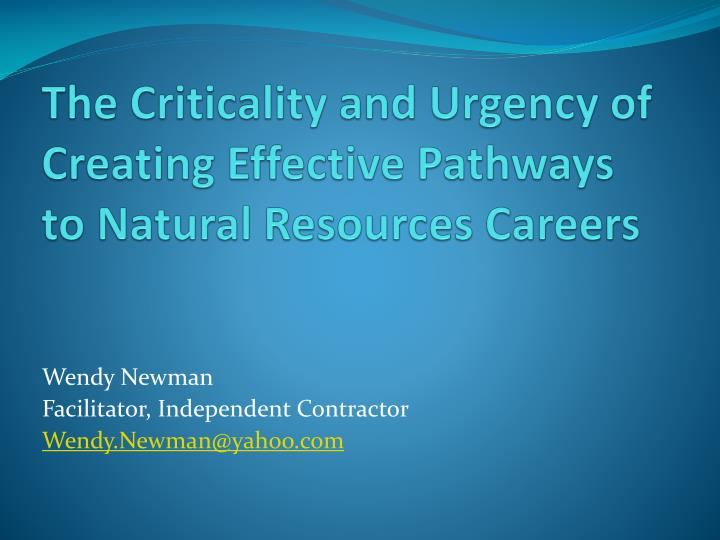 The criticality and urgency of creating effective pathways to natural resources careers