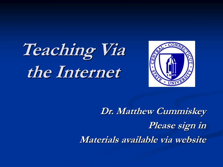 Teaching via the internet