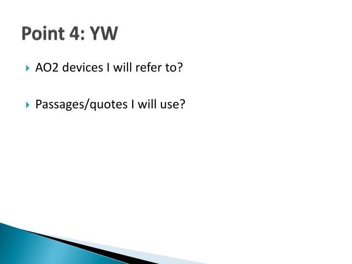 Point 4: YW