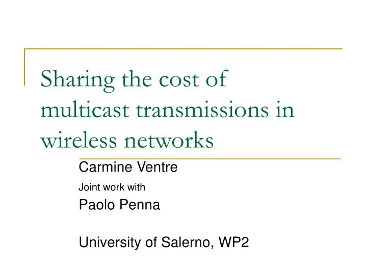 Sharing the cost of multicast transmissions in wireless networks