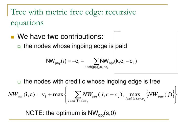 Tree with metric free edge: recursive equations
