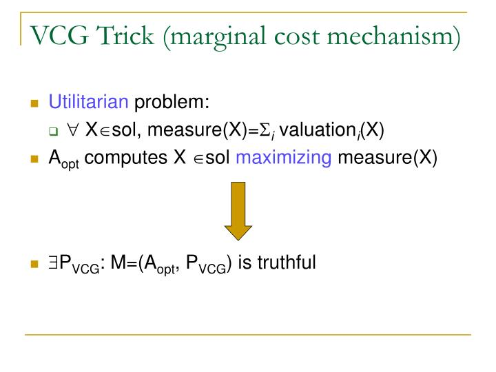VCG Trick (marginal cost mechanism)