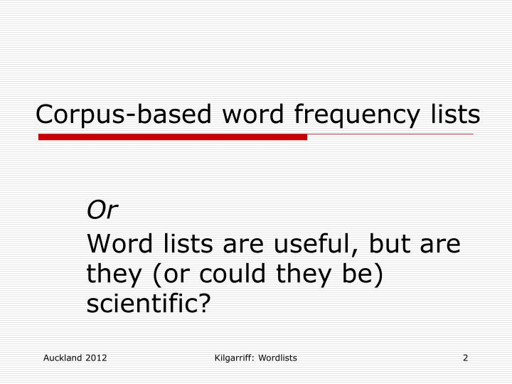 Or word lists are useful but are they or could they be scientific