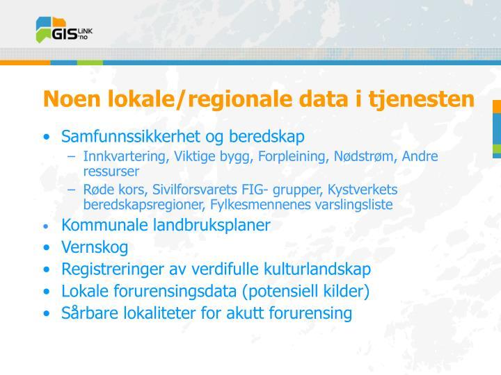 Noen lokale/regionale data i tjenesten