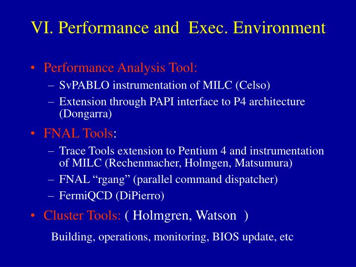 VI. Performance and  Exec. Environment