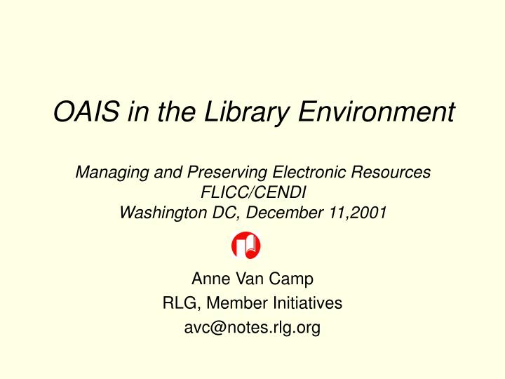 OAIS in the Library Environment