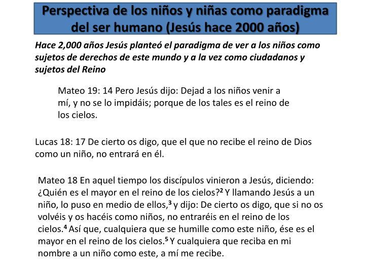 Perspectiva de los niños y niñas como paradigma del ser humano (Jesús hace 2000 años)