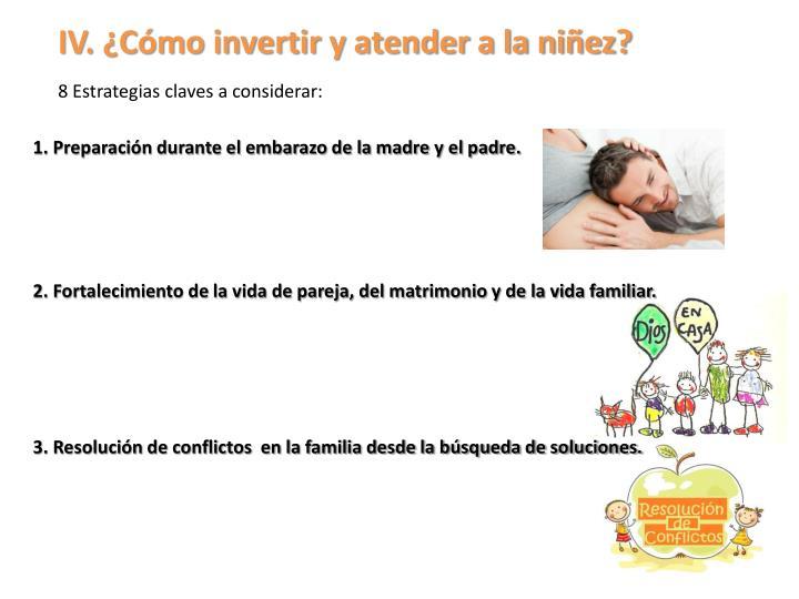 IV. ¿Cómo invertir y atender a la niñez?