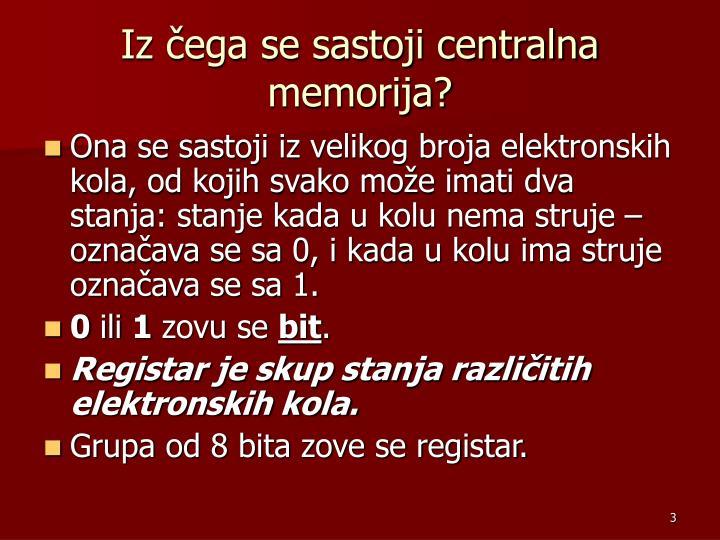 Iz čega se sastoji centralna memorija?