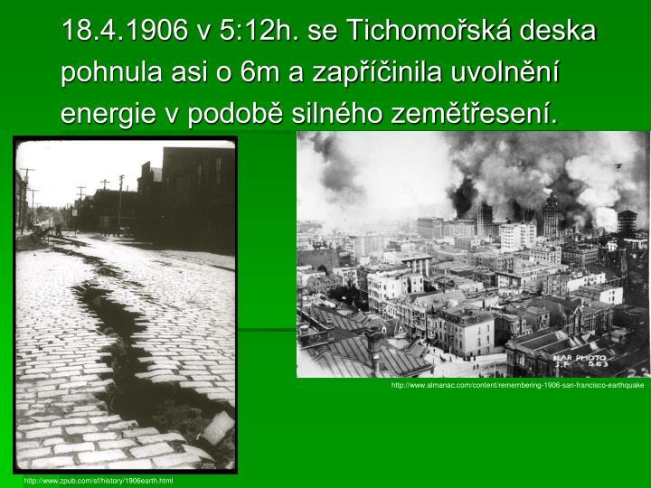 18.4.1906 v 5:12h. se Tichomořská deska