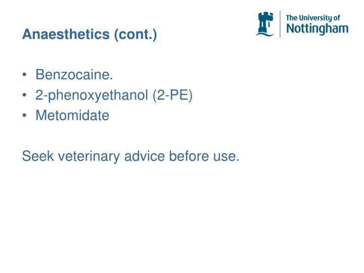 Anaesthetics (cont.)