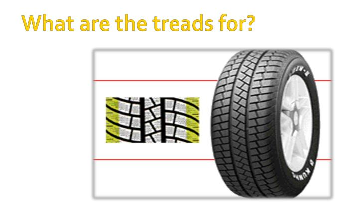 What are the treads for?