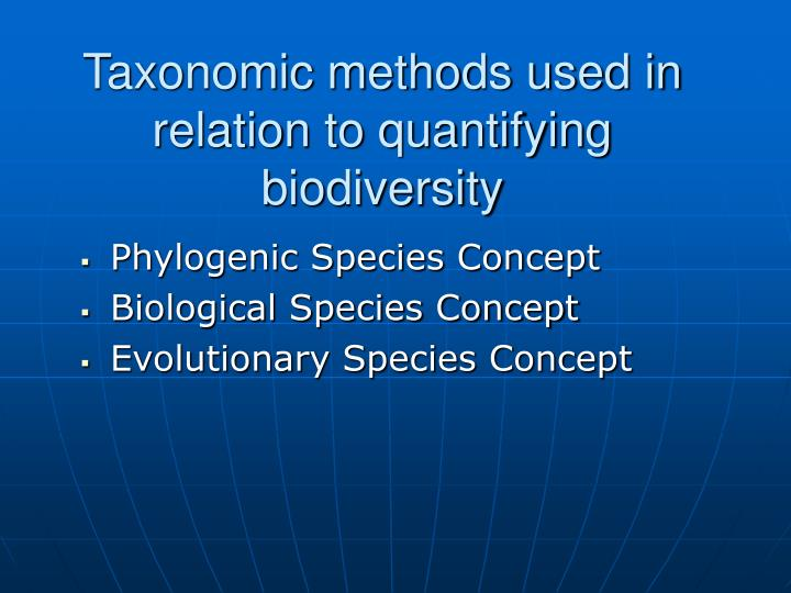 Taxonomic methods used in relation to quantifying biodiversity