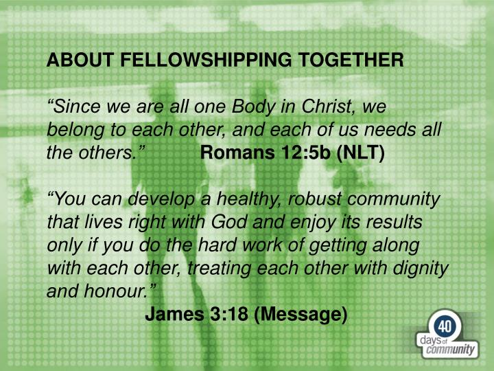 ABOUT FELLOWSHIPPING TOGETHER