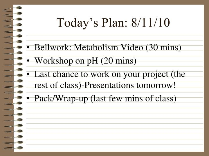 Today's Plan: 8/11/10