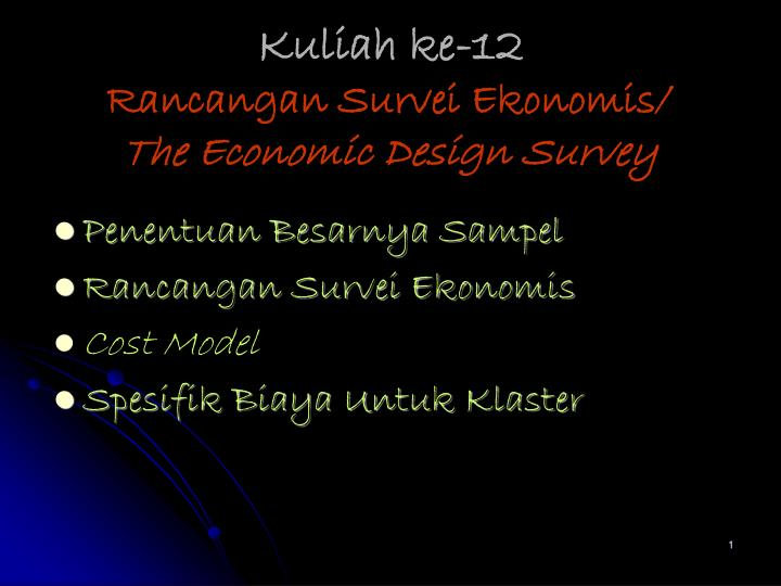 Kuliah ke 12 rancangan survei ekonomis the economic design survey