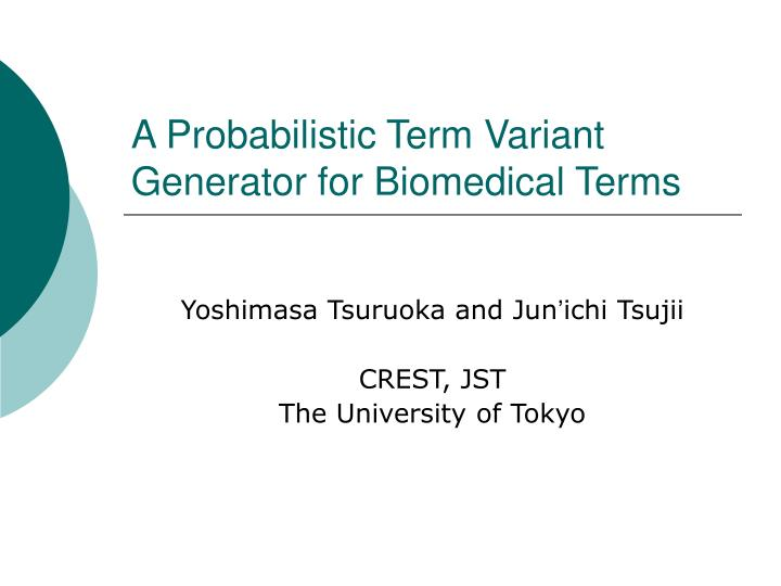 A probabilistic term variant generator for biomedical terms