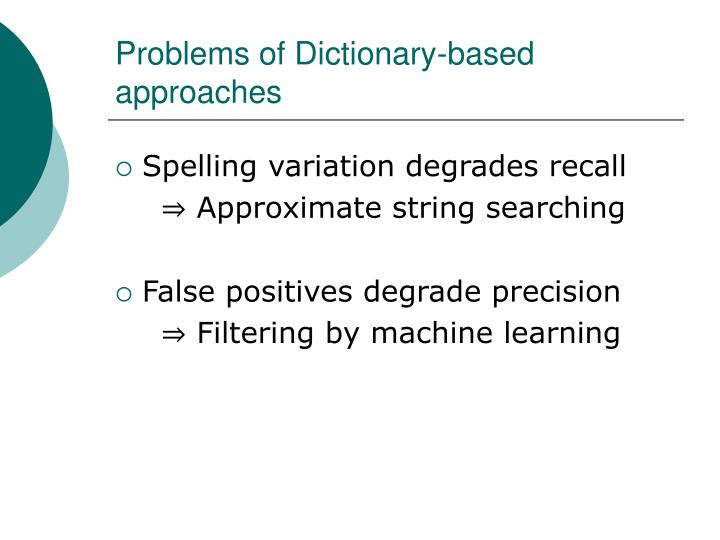 Problems of Dictionary-based approaches