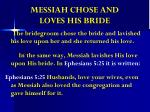 messiah chose and loves his bride