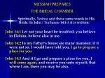messiah prepares the bridal chamber