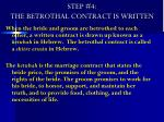 step 4 the betrothal contract is written